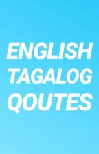 ENGLISH TAGALOG QOUTES by Chslylee