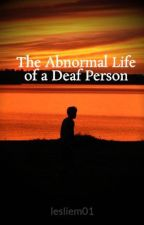 The Abnormal Life of a Deaf Person by lesliem01