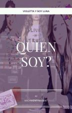 Quien Soy?(Soy Luna y Violetta) by Michaentina9697