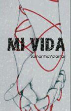 Mi vida by Samanthavalantai