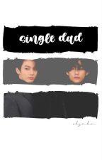 Single Dad ㅡ Taekook by skjnkm