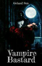 Vampire Bastard by SNLatifahhh