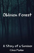 Oblivion Forest (Discontinued. Remade Version: The Devil's House) by XxThat_One_GuyxX