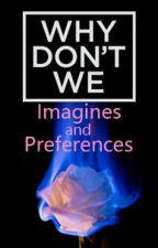 Why Don't We: Images and Preferences by Crazygamingforever