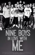 Nine Boys in Love with Me (A MAGCON BOYS FANFIC) by itsmattsgirl