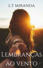 Lembranças ao Vento by ltmiranda