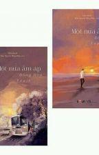 Một Nửa Ấm Áp (Trọn Bộ 2 Tập) - Đồng Hoa by PhuongLary