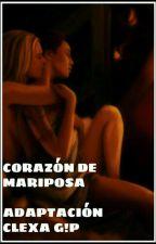 Corazón de Mariposa (Adaptación CLEXA G!P) by TeamADC