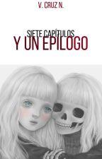 Siete capítulos y un epílogo. by VCruzN