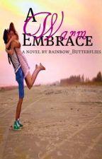 A Warm Embrace by Rainbow_Butterflies