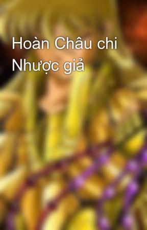 Hoàn Châu chi Nhược giả by drarry