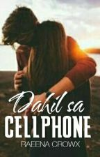 Dahil Sa Cellphone  by astrauvaille