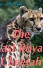 The Last Royal Cheetah by LilyWylie