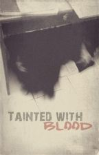 Tainted with Blood by TheFlashSamLee