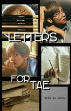 Letters for Tae (Taehyung/V Fanfic) by NoisySpikeu