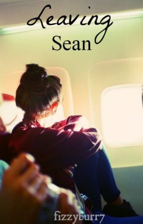 Leaving Sean (a Grapeapplesauce fanfic) by fizzyburr7