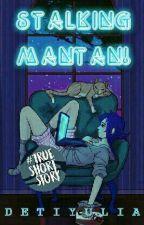 Stalking Mantan! by DhetiAzmi