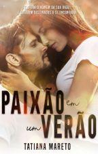 Paixão em um verão by TatianaMareto