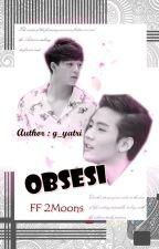 FF 2Moons - Obsesi (Ming-Yo)*Hiatus by g_yatri