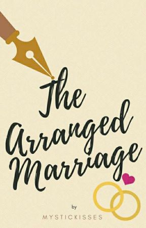 The Arranged Marriage by MysticKisses