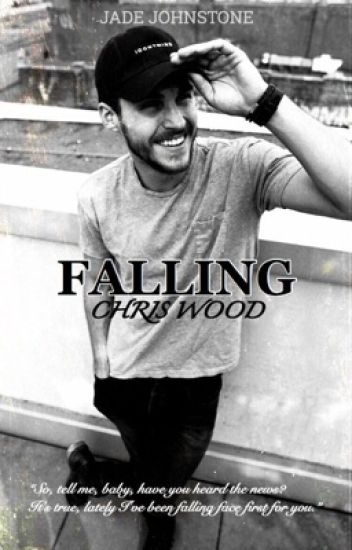 FALLING [CHRIS WOOD] [COMPLETED]
