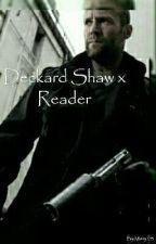 Deckard Shaw x Reader  by MissyR33