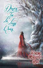 [ BHTT - HH ] [ EDIT ] Duyên tới là Lang Quân - Phong Nguyệt Bạc. by bachduphi