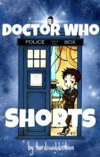 Doctor Who Shorts by tardisaddiction
