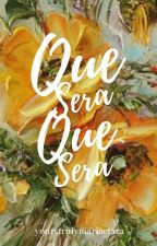 Que Sera Sera [On-Going] by TheColdIceBear