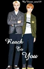 Reach to you [ HunHan ] by Urusai_samahirose520