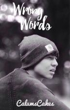 The Wrong Words//Cashton by CalumsCakes