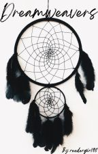 Dreamweavers by readergirl98
