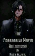 The Possessive Mafia Billionaire by NadineVillamil