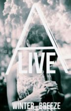 Alive || N.H COMPLETED/EDITING by Winters_Breeze