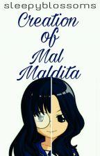 Creation Of Mal Maldita by sleepyblossoms