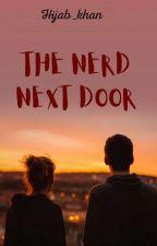 The Nerd next door. by Hijabfaisal2002