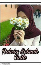 [COMPLETED] Rahsia Sebuah Cinta by _CikNor_