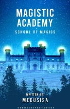 Magistic Academy: School of Magic (UNDER REVISION/EDITING) by CuriousMinion
