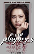 The Playboy's Match (One Shot) by missfangoddess