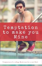 MaNan FF - Temptation To Make You Mine by ItsAna22