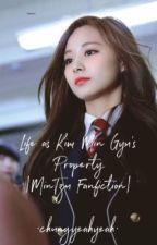 Life as Kim Min Gyu's Property (MinTzu Fanfiction) by Chungyeahyeah