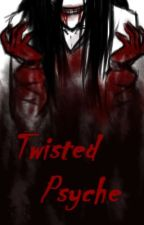 Twisted Psyche (Jeff the Killer Story) by CodeNameBLOOD