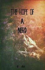 The hope of a Nerd by liola_