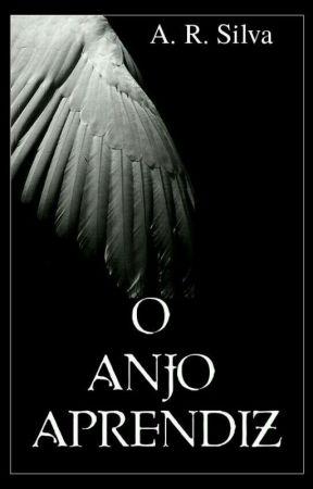 O Anjo Aprendiz✔ by A_R_Silva