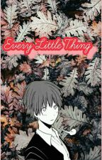 Karma X Reader [ Every Little Thing ]  by XKarmaLeLazyAssX