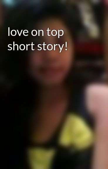 love on top short story! by RusselDelrosario