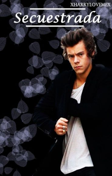 #Secuestrada-[Harry Styles]