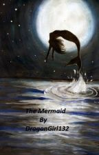 The Mermaid by DragonGirl132