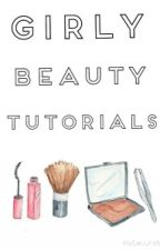 Girly Beauty Tutorials by oldaccountxoxo