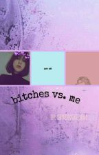 Bitches VS. Én by saygoodbye_greenday